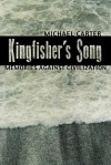 Kingfisher's Song: Memories Against Civilization - Michael Carter