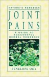 Joint Pains: A Guide to Successful Herbal Remedies - Penelope Ody