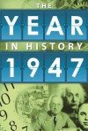The Year in History 1947 - Whitman Publishing Co