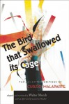 The Bird That Swallowed Its Cage: The Selected Writings of Curzio Malaparte - Walter Murch, Lawrence Weschler