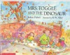 Mrs. Toogle And The Dinosaur - Robin Pulver