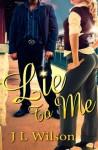 Lie to Me - J.L. Wilson