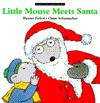 Little Mouse Meets Santa: A Lift-The-Flap Story - Harriet Ziefert