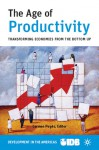 The Age of Productivity: Transforming Economies from the Bottom Up - Inter-American Development Bank