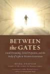 Between the Gates - Mark Stavish, John Michael Greer, Marc Thörner, Israel Regardie, Éliphas Lévi