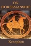 On Horsemanship - Xenophon