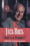 Jack Buck: That's a Winner - Jack Buck, Rob Rains