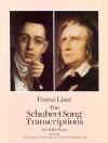 The Schubert Song Transcriptions for Solo Piano/Series II: The Complete Winterreise and Seven Other Great Songs - Franz Liszt