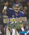 Eli Manning: A Football Star Who Cares - Barry Wilner