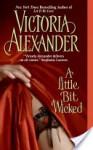 A Little Bit Wicked - Victoria Alexander