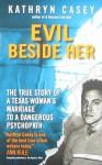 Evil Beside Her - Kathryn Casey