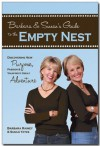 Barbara and Susan's Guide to the Empty Nest: Discovering New Purpose, Passion, & Your Next Great Adventure - Barbara Rainey, Susan Yates