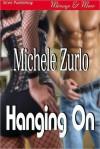 Hanging On [Awakenings 2] (Siren Publishing Menage and More) - Michele Zurlo