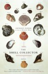 The Shell Collector - Anthony Doerr