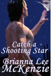 Catch a Shooting Star - Brianna Lee McKenzie