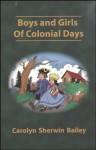 Boys And Girls Of Colonial Days (Misc Homeschool) - Carolyn Sherwin Bailey, Michael McHugh