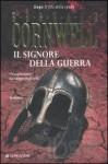 Il signore della guerra - Donatella Cerutti Pini, Bernard Cornwell
