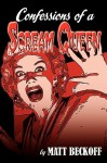 Confessions of a Scream Queen - Matt Beckoff, Bob Burns