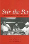 Stir the Pot: The History of Cajun Cuisine - Marcelle Bienvenu, Carl A. Brasseaux