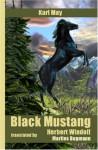 Black Mustang: Karl May - Karl May, Herbert Windolf, Marlies Bugmann