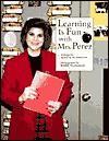 Learning is Fun with Mrs. Perez - Alice K. Flanagan, Linda Cornwell