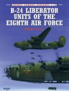 B-24 Liberator Units of the Eighth Air Force - Robert F. Dorr, Mark Rolfe