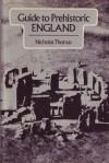 A Guide To Prehistoric England - Nicholas Thomas