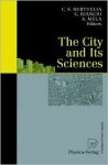 The City & Its Sciences - Cristoforo S. Bertuglia, Alfredo Mela, Giuliano Bianchi