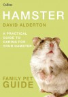 Hamster: A Practical Guide to Caring for Your Hamster - David Alderton