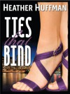 Ties That Bind - Heather Huffman