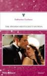 Mills & Boon : The Spanish Aristocrat's Woman (Sons of Privilege) - Katherine Garbera