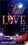 Fated Love - Radclyffe