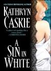 A Sin in White - Kathryn Caskie