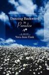 Dancing Backward in Paradise - Vera Jane Cook
