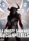 La chasse sauvage du colonel rels - Armand Cabasson