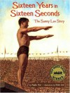 Sixteen Years In Sixteen Seconds: The Sammy Lee Story - Paula Yoo, Dom Lee