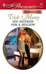 His Mistress for a Million - Trish Morey