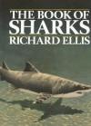 The Book of Sharks - Richard Ellis