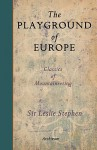 The Playground of Europe - Leslie Stephen