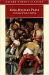 York Mystery Plays: A Selection in Modern Spelling - Richard Beadle, Pamela M. King