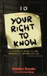 Your Right To Know: A Citizen's Guide to the Freedom of Information Act - Heather Brooke, Ian Hislop