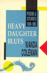 Heavy Daughter Blues: Poems and Stories, 1968-1986 - Wanda Coleman