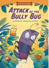 Attack of the Bully Bug - Jeff Dinardo, Jim Paillot