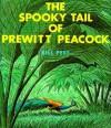 The Spooky Tail of Prewitt Peacock - Bill Peet