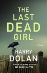 The Last Dead Girl - Harry Dolan