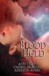 Blood Held - Ann Cory, Cheryl Dragon, Addison Avery