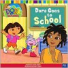Dora Goes to School - Leslie Valdes, Robert Roper