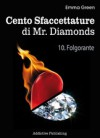 Cento Sfaccettature di Mr. Diamonds - vol. 10: Folgorante - Emma Green