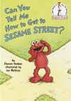 Can You Tell Me How to Get to Sesame Street? - Eleanor Hudson, Joe Mathieu