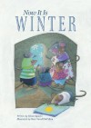 Now It Is Winter - Eileen Spinelli, Mary Newell DePalma